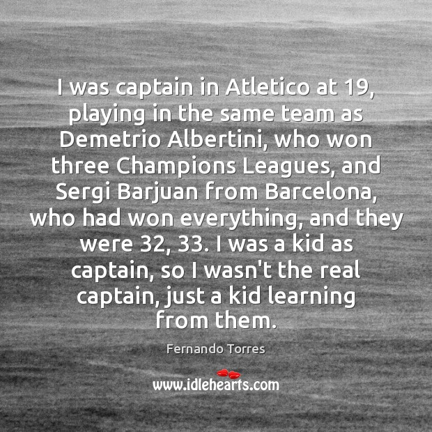 Image, I was captain in Atletico at 19, playing in the same team as