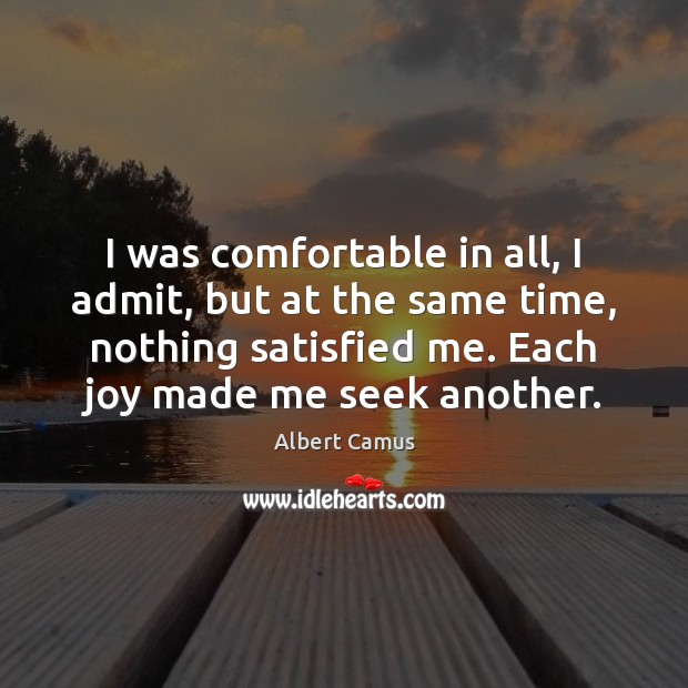 I was comfortable in all, I admit, but at the same time, Image