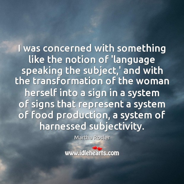 Image, I was concerned with something like the notion of 'language speaking the