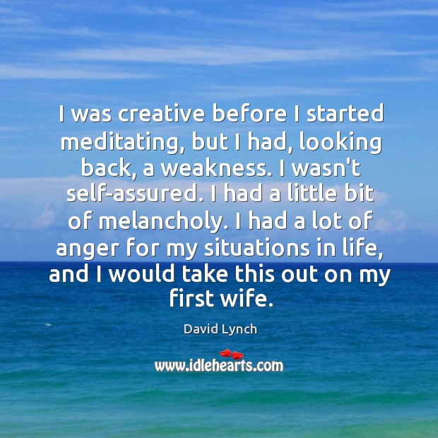 Image, I was creative before I started meditating, but I had, looking back,