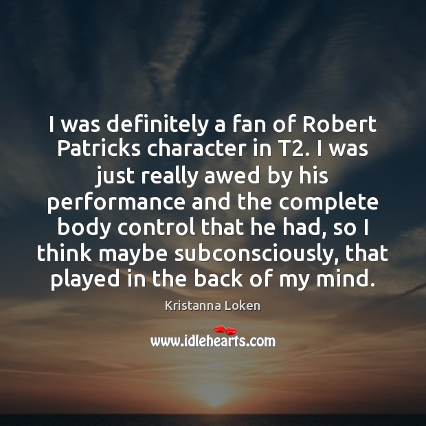 I was definitely a fan of Robert Patricks character in T2. I Image