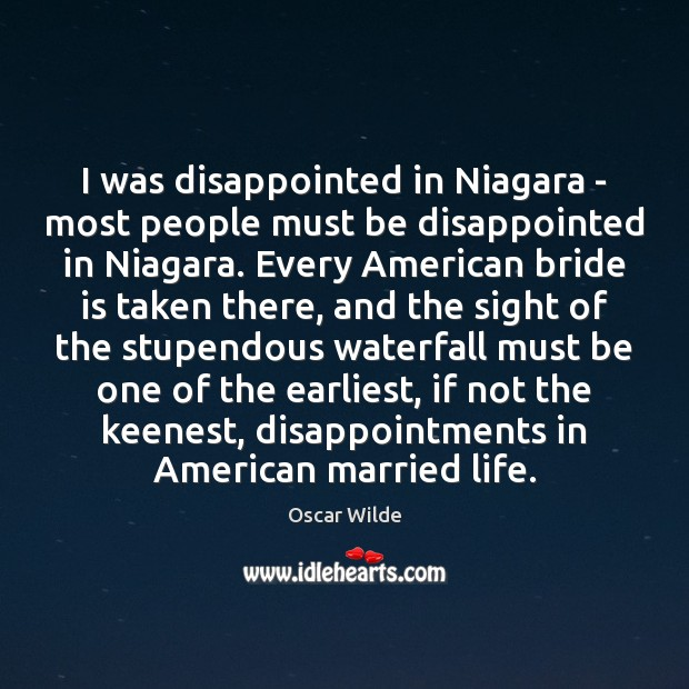 Image, I was disappointed in Niagara – most people must be disappointed in