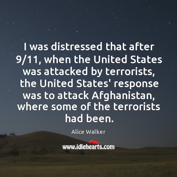 Image, I was distressed that after 9/11, when the United States was attacked by