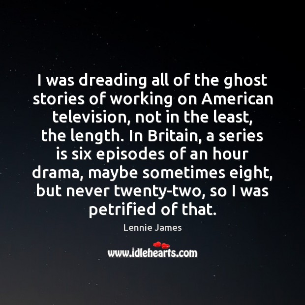 Image, I was dreading all of the ghost stories of working on American