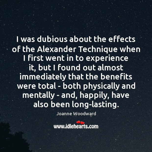 I was dubious about the effects of the Alexander Technique when I Image