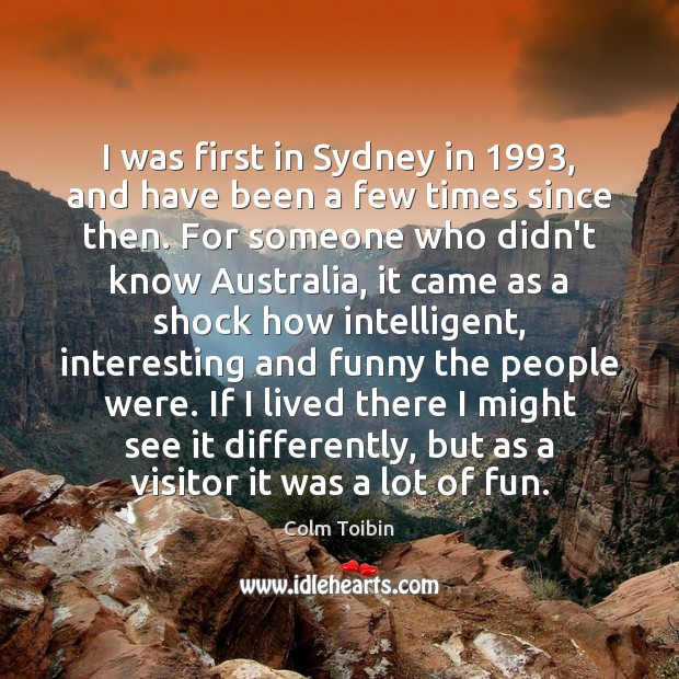 Image, I was first in Sydney in 1993, and have been a few times