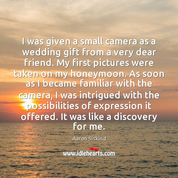 Image, I was given a small camera as a wedding gift from a