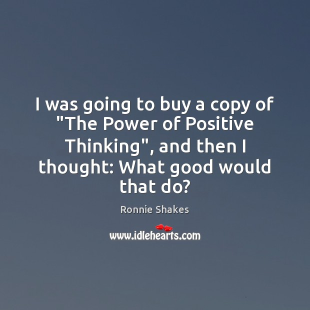"I was going to buy a copy of ""The Power of Positive Picture Quotes Image"