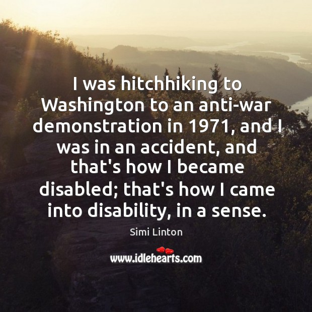 Image, I was hitchhiking to Washington to an anti-war demonstration in 1971, and I