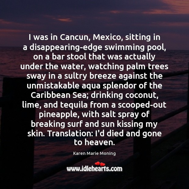 Image, I was in Cancun, Mexico, sitting in a disappearing-edge swimming pool, on