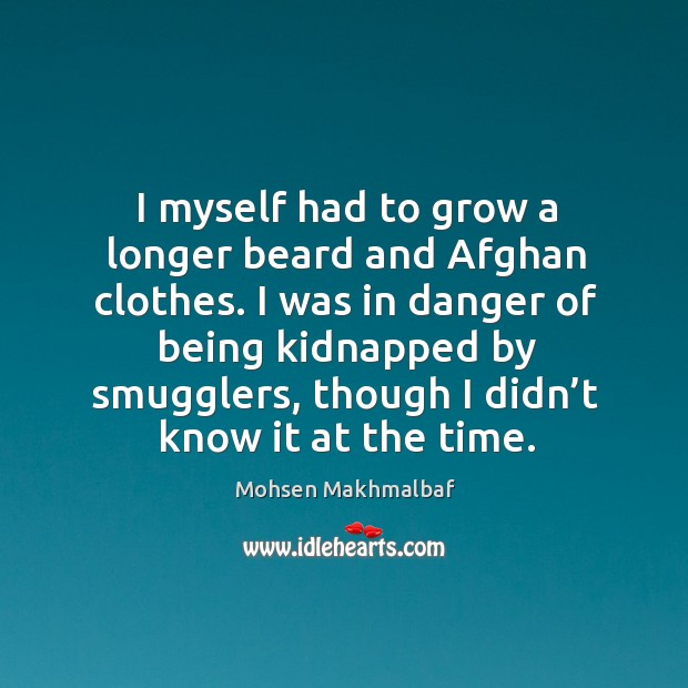 I was in danger of being kidnapped by smugglers, though I didn't know it at the time. Image