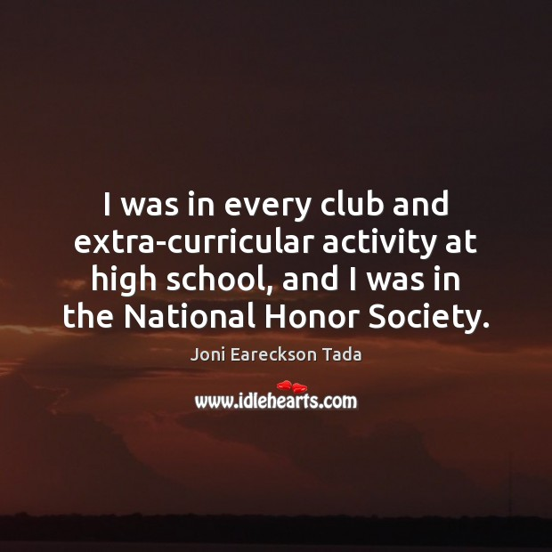 I was in every club and extra-curricular activity at high school, and Image