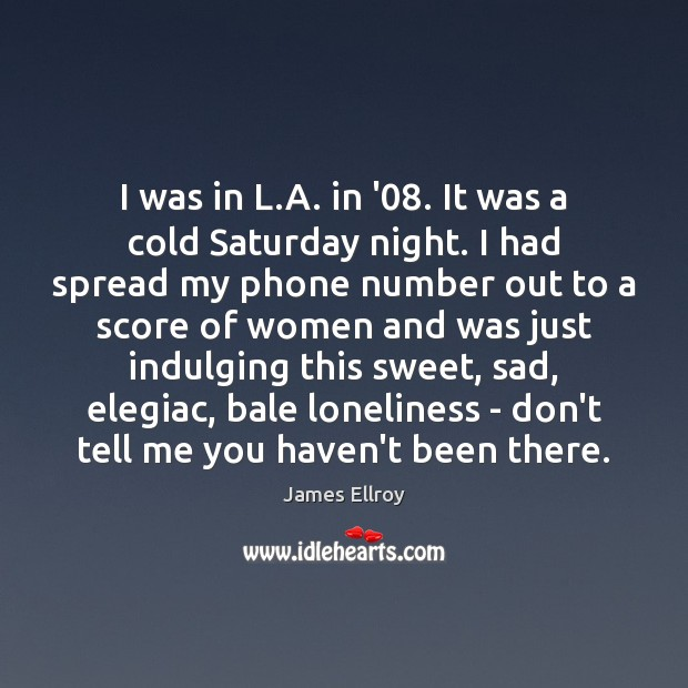 I was in L.A. in '08. It was a cold Saturday Image