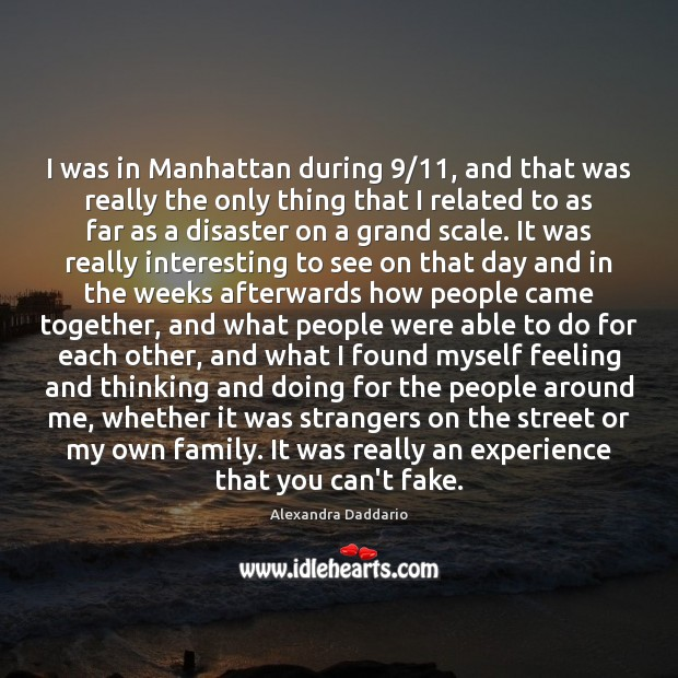 Image, I was in Manhattan during 9/11, and that was really the only thing