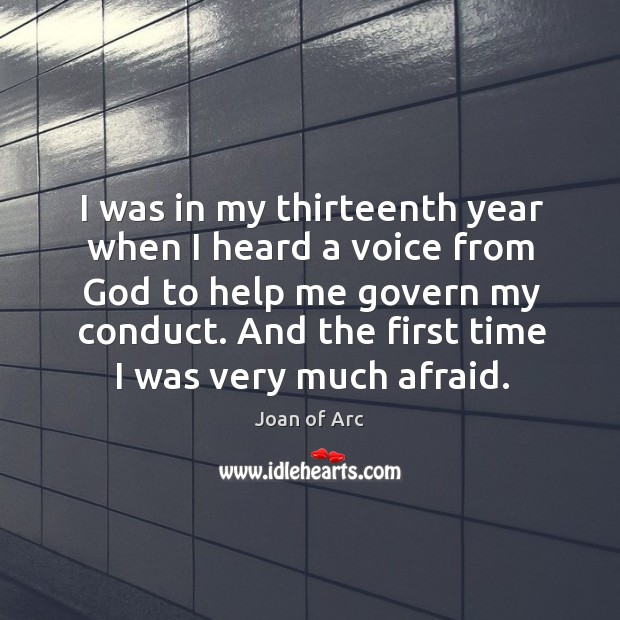 I was in my thirteenth year when I heard a voice from God to help me govern my conduct. Image
