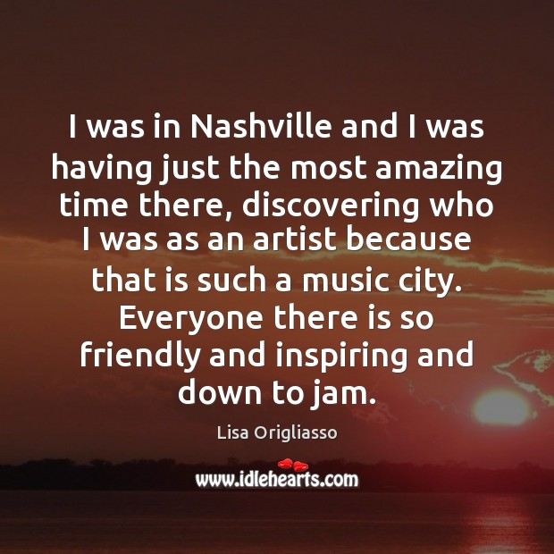 I was in Nashville and I was having just the most amazing Image