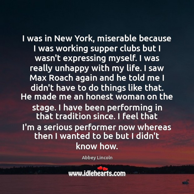 Image, I was in New York, miserable because I was working supper clubs