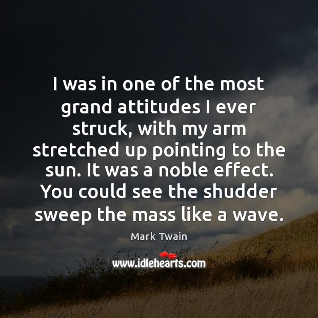 Image, I was in one of the most grand attitudes I ever struck,