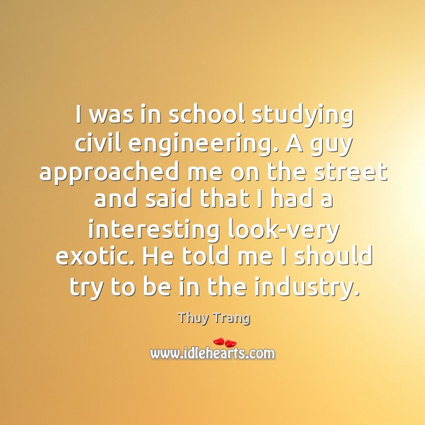 I was in school studying civil engineering. A guy approached me on the street and Image