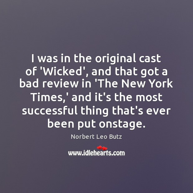 Image, I was in the original cast of 'Wicked', and that got a