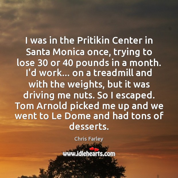 I was in the Pritikin Center in Santa Monica once, trying to Image