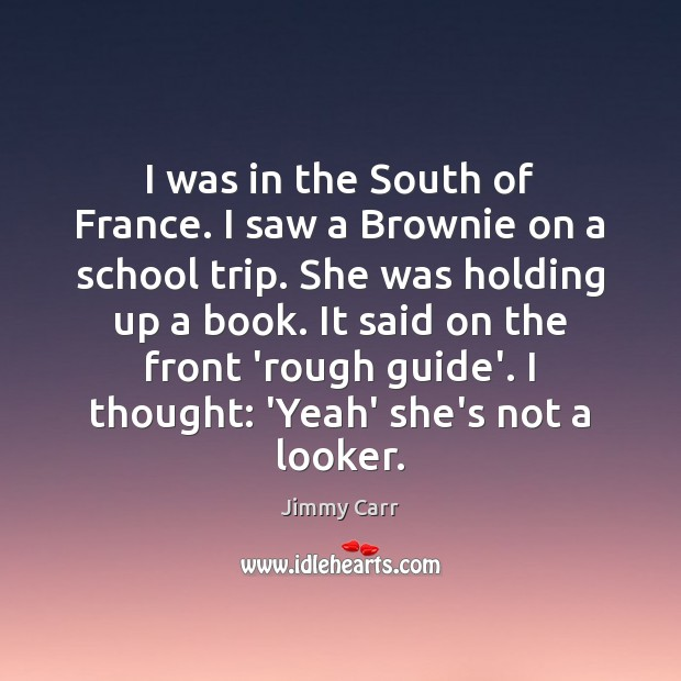 I was in the South of France. I saw a Brownie on Image
