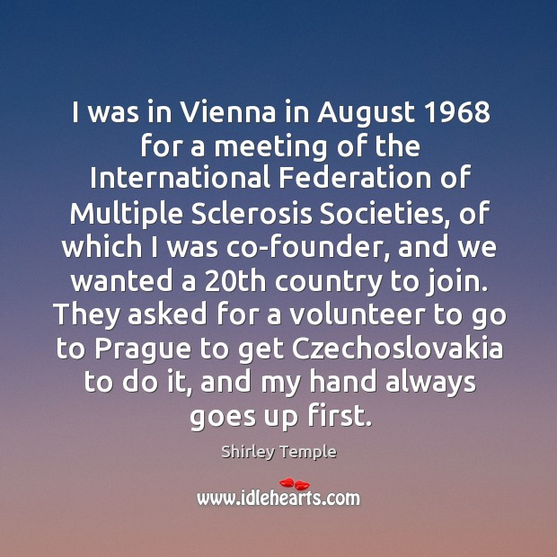 I was in Vienna in August 1968 for a meeting of the International Shirley Temple Picture Quote