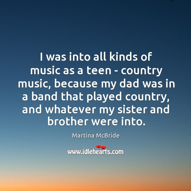 Image, I was into all kinds of music as a teen – country