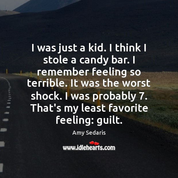 I was just a kid. I think I stole a candy bar. Image