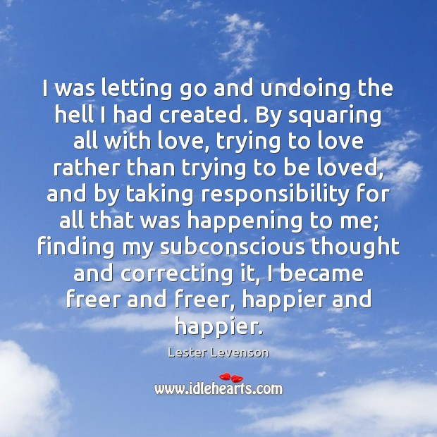 I was letting go and undoing the hell I had created. By Image