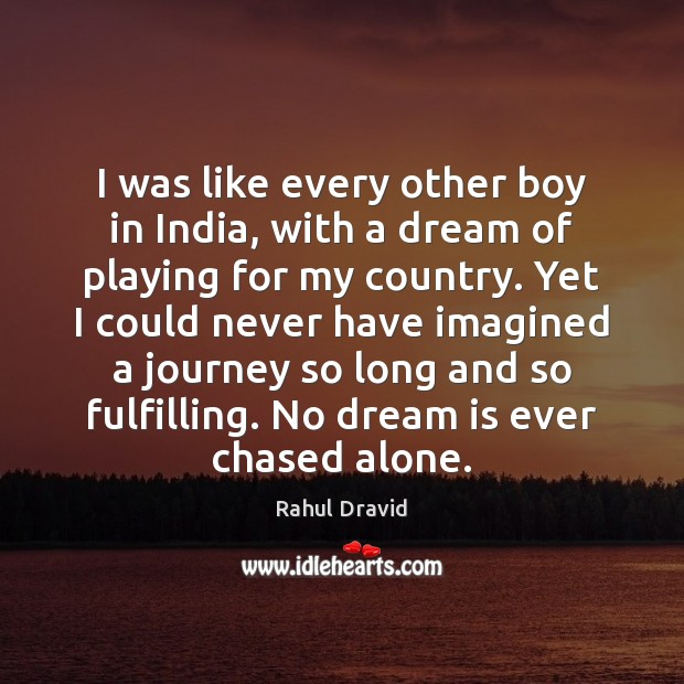 I was like every other boy in India, with a dream of Image