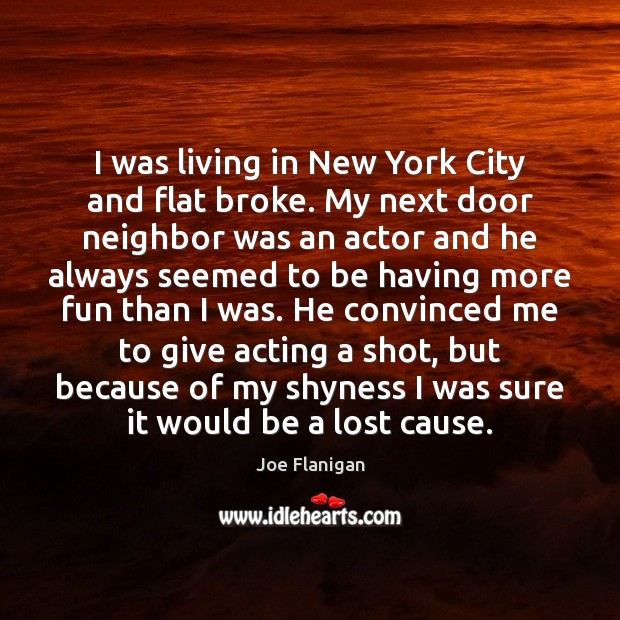 Image, I was living in New York City and flat broke. My next