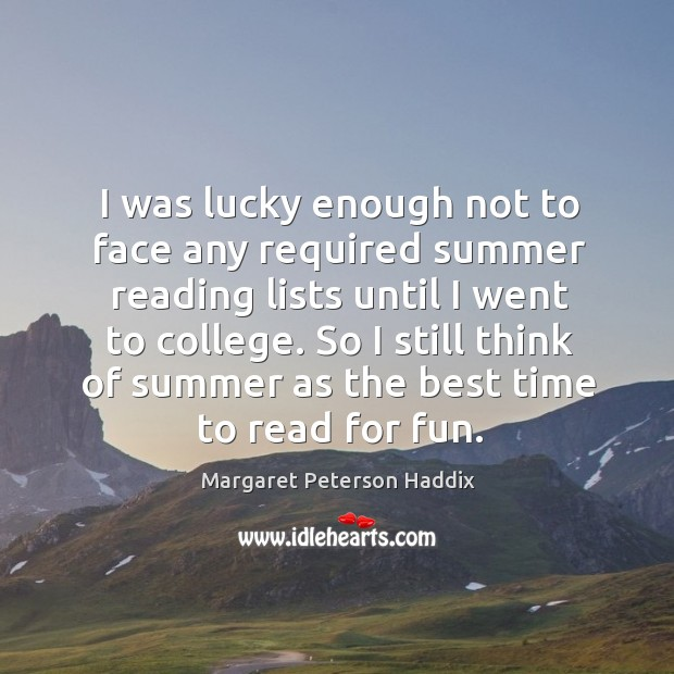 I was lucky enough not to face any required summer reading lists until I went to college. Image