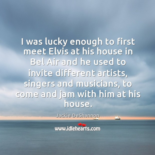 I was lucky enough to first meet elvis at his house in bel air and he used to invite different artists Image