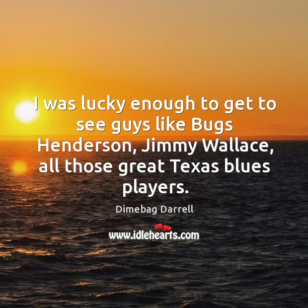I was lucky enough to get to see guys like bugs henderson, jimmy wallace, all those Image