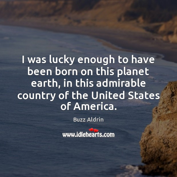I was lucky enough to have been born on this planet earth, Image