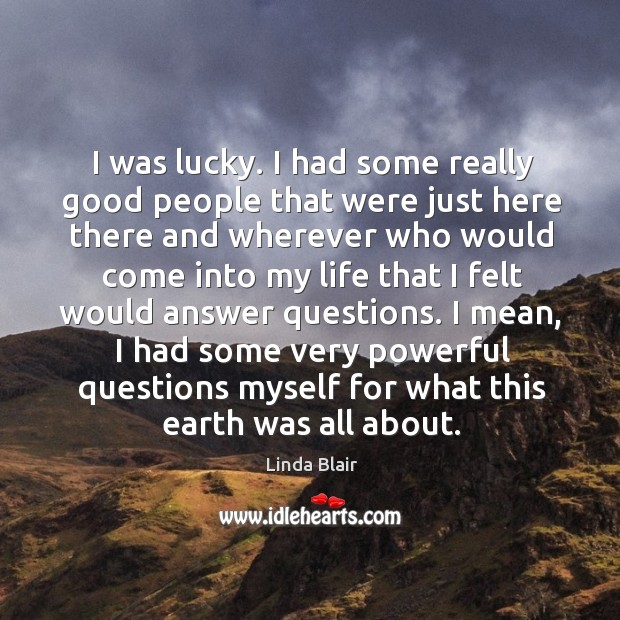 I was lucky. I had some really good people that were just Image