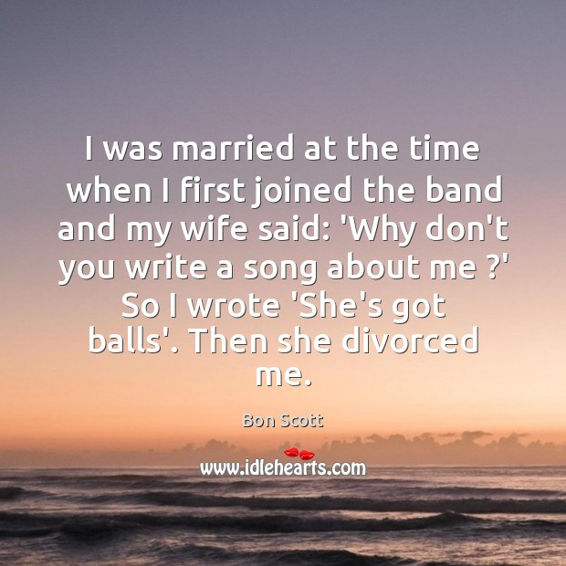 Image, I was married at the time when I first joined the band