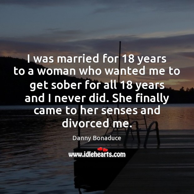 I was married for 18 years to a woman who wanted me to Image