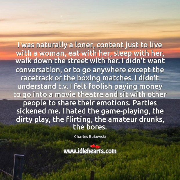 I was naturally a loner, content just to live with a woman, Image