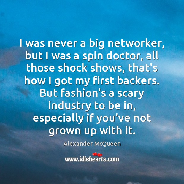 I was never a big networker, but I was a spin doctor, Image