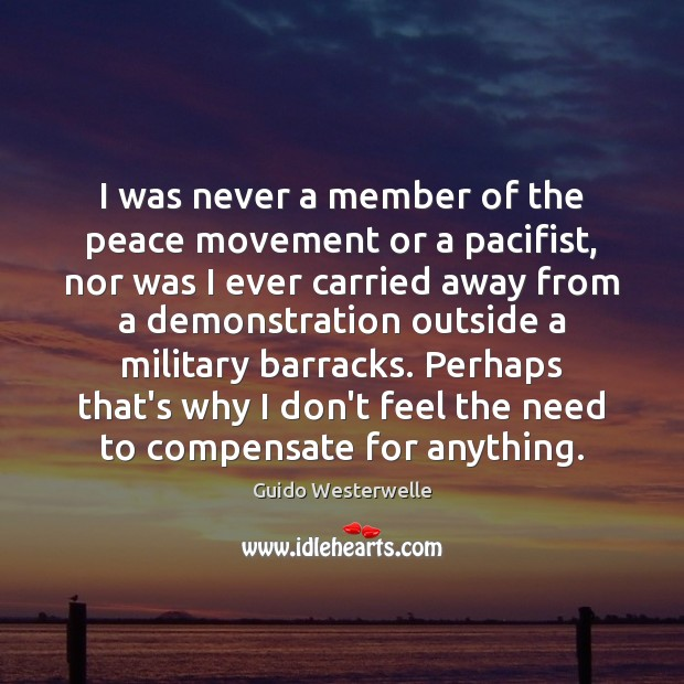 Image, I was never a member of the peace movement or a pacifist,