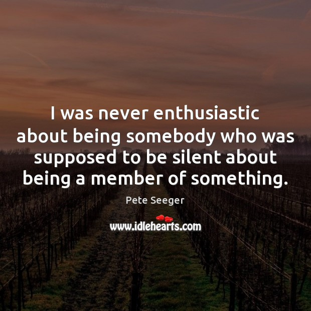 I was never enthusiastic about being somebody who was supposed to be Image