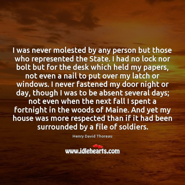 I was never molested by any person but those who represented the Image