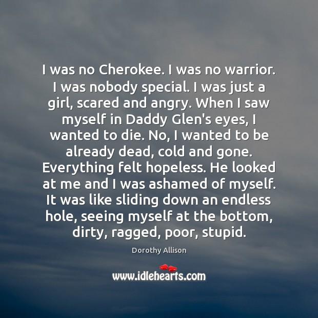 I was no Cherokee. I was no warrior. I was nobody special. Image