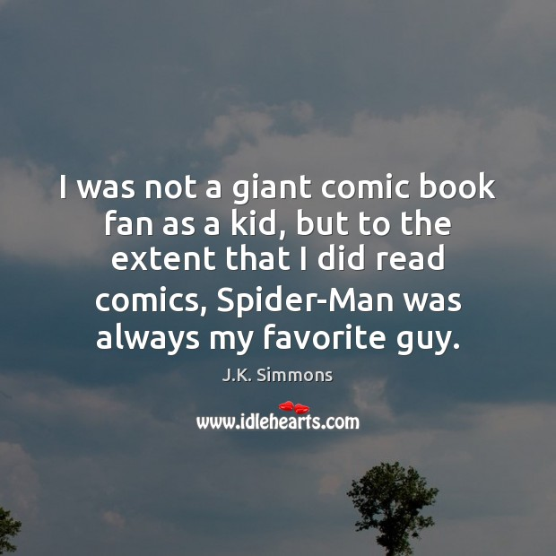 Image, I was not a giant comic book fan as a kid, but