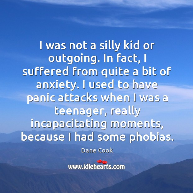 I was not a silly kid or outgoing. In fact, I suffered Image