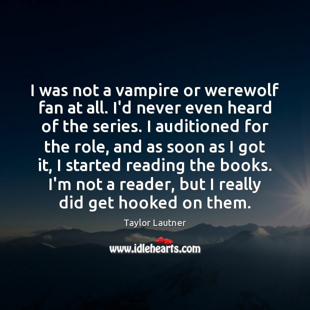 Image, I was not a vampire or werewolf fan at all. I'd never