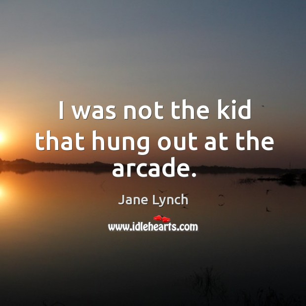 I was not the kid that hung out at the arcade. Image