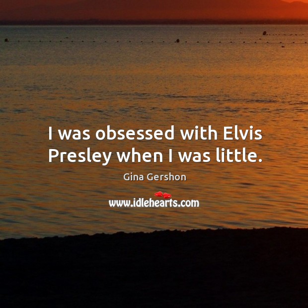 Image, I was obsessed with elvis presley when I was little.